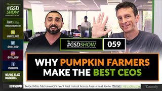 Why Pumpkin Farmers Make the Best CEOs | The GSD Show with Mike Arce