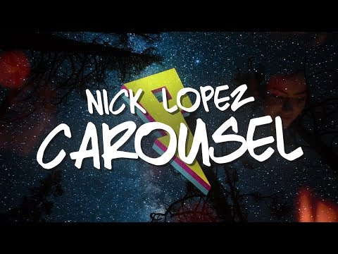Nick Lopez - Carousel [Lyric Video]