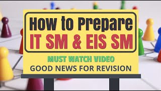 How To Prepare For ITSM and EIS SM | Good News For Revision