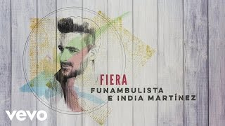 Funambulista con India Martínez - Fiera (Audio)
