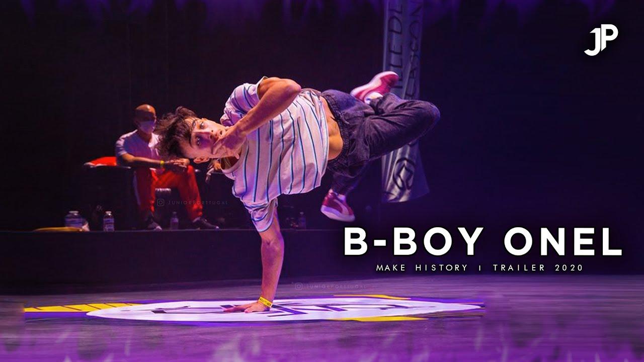 "Bboy Onel ""Make History"" ⭐️ Trailer 2020"