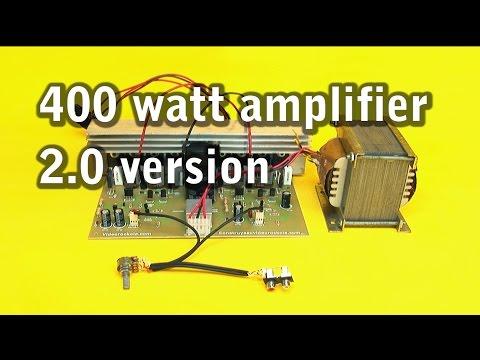 400 watt amplifier,  2.0 version