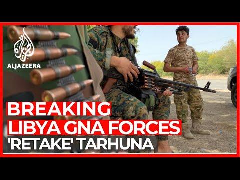 Libyan government 'retakes' Haftar stronghold Tarhuna