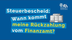 Steuerbescheid – wann kommt meine Rückzahlung vom Finanzamt? | VLH erklärt