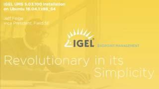 IGEL UMS 5.03.100 installation on Installation Ubuntu 16 04.1 x86_64