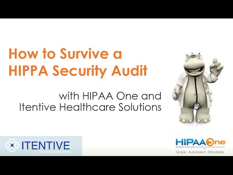 How To Survive A HIPAA Audit: With HIPAA One And Itentive