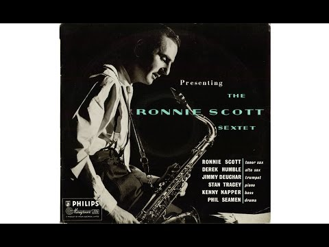 PRESENTING THE RONNIE SCOTT SEXTET (Full Album)