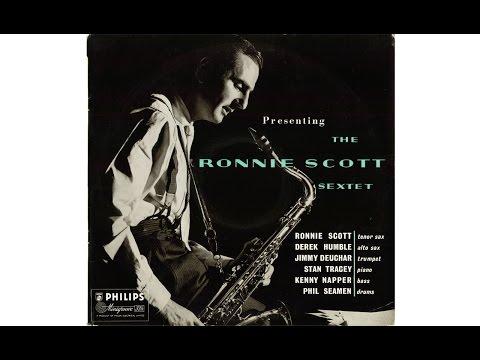 PRESENTING THE RONNIE SCOTT SEXTET (Full Album)
