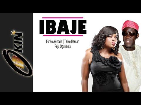 IBAJE Latest Nollywood Movie Starring Funke Akindele