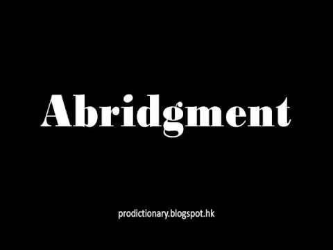 How to Pronounce Abridgment|Pro - Dictionary