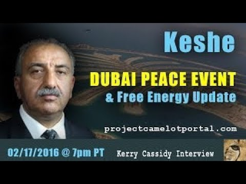 PROJECT CAMELOT: KESHE DUBAI PEACE EVENT & FREE ENERGY UPDATE