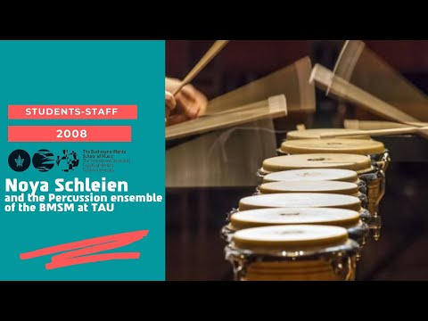 Noya Schleien and the Percussion ensemble of the Buchmann Mehta School of Music at TAU