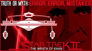 (Episode 16) Truth OR Myth? Error, Error, Mistakes!  Star Trek II: The Wrath Of Khan