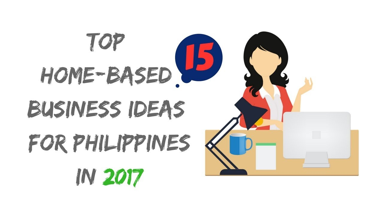 Top 15 Home Based Business Ideas For Philippines - YouTube