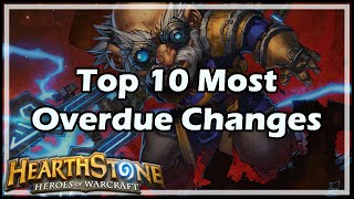 [Hearthstone] Top 10 Most Overdue Changes