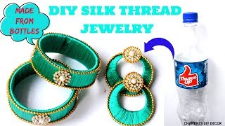 How To Make Bangles & Earrings From Plastic Bottles    DIY Silk Thread Jewelry    DIY Jewelry   