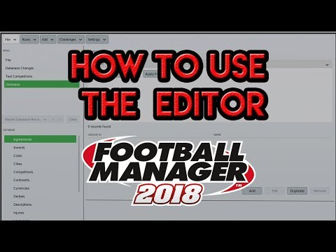 How To Use The Football Manager 2018 Editor - Tutorial