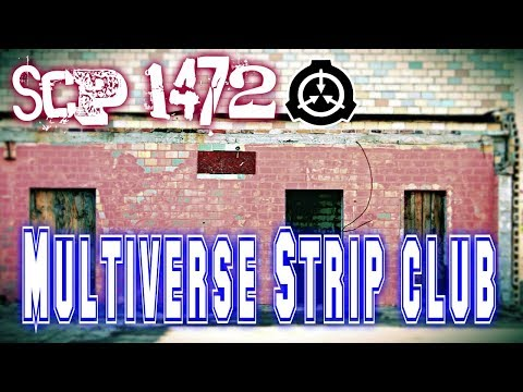 SCP-1472 Multiverse Strip club | Object Class: Safe | Humanoid scp / Building scp