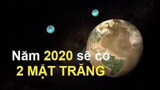 Vào năm 2020 sẽ có hai mặt trăng xuất hiện trên bầu trời