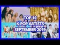 [TOP 10] K-POP ARTISTS CHART | SEPTEMBER 2019