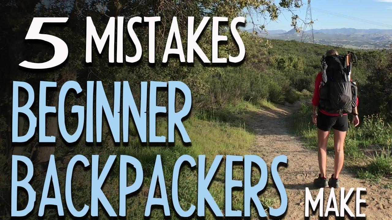 5 Mistakes Beginner Backpackers Make Youtube