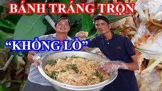 """Làm Bánh tráng trộn """"KHỔNG LỒ"""" bán Kiếm tiền lên Sài Gòn thăm Khương Dừa!!!"""