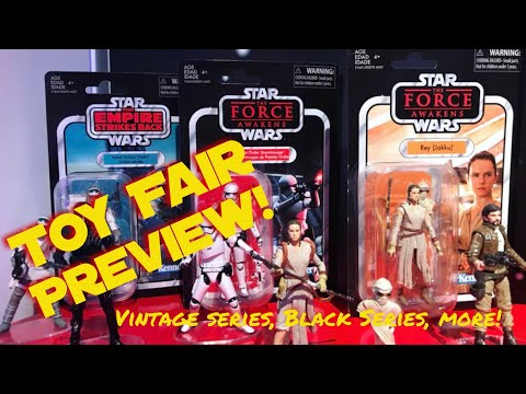Toy Fair Star Wars Preview!
