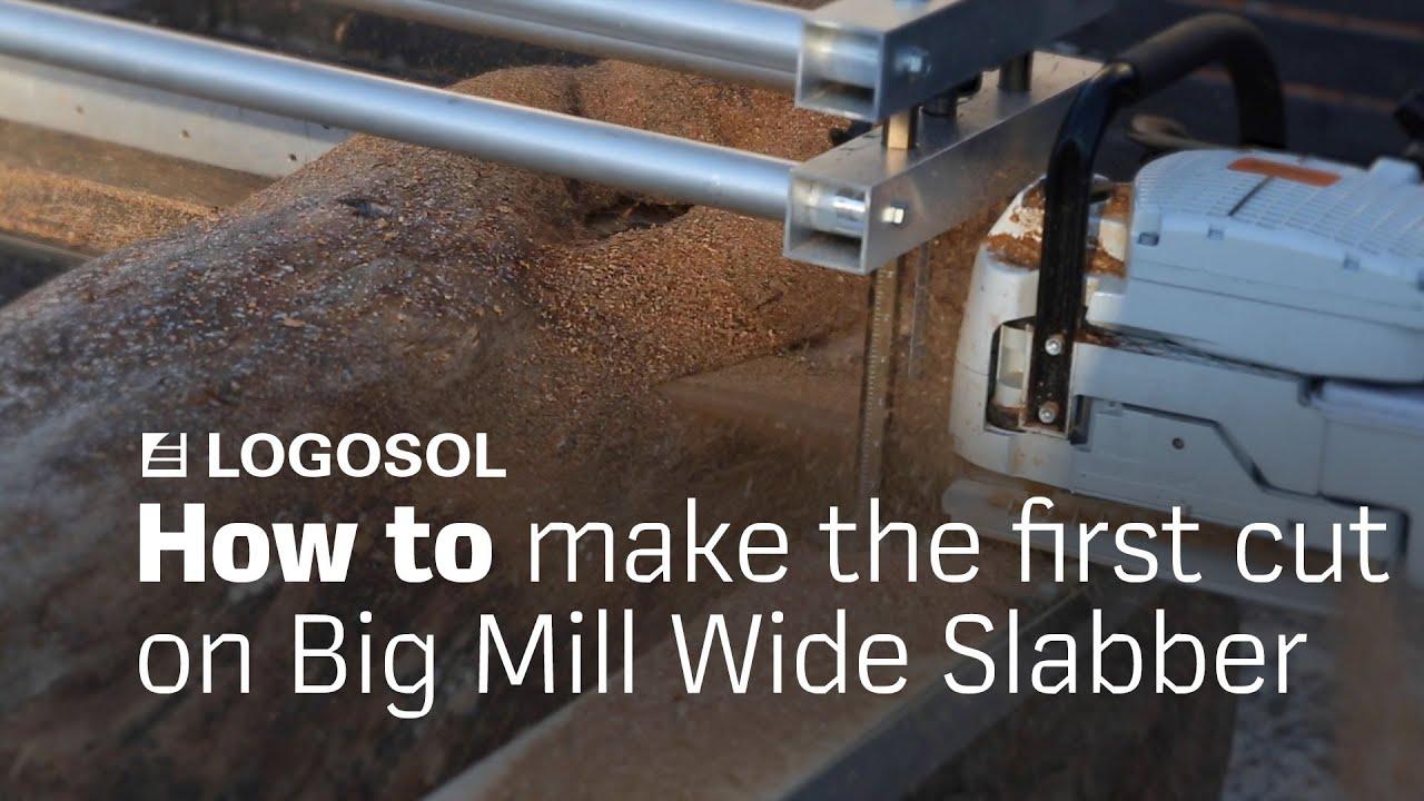 Big Mill Instruction - First cut installation | LOGOSOL