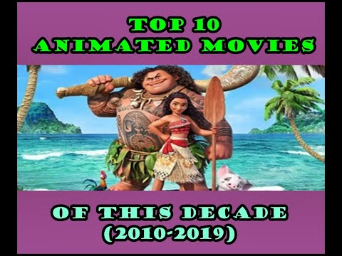 TOP 10 ANIMATED MOVIES OF THIS DECADE (2010-2019)