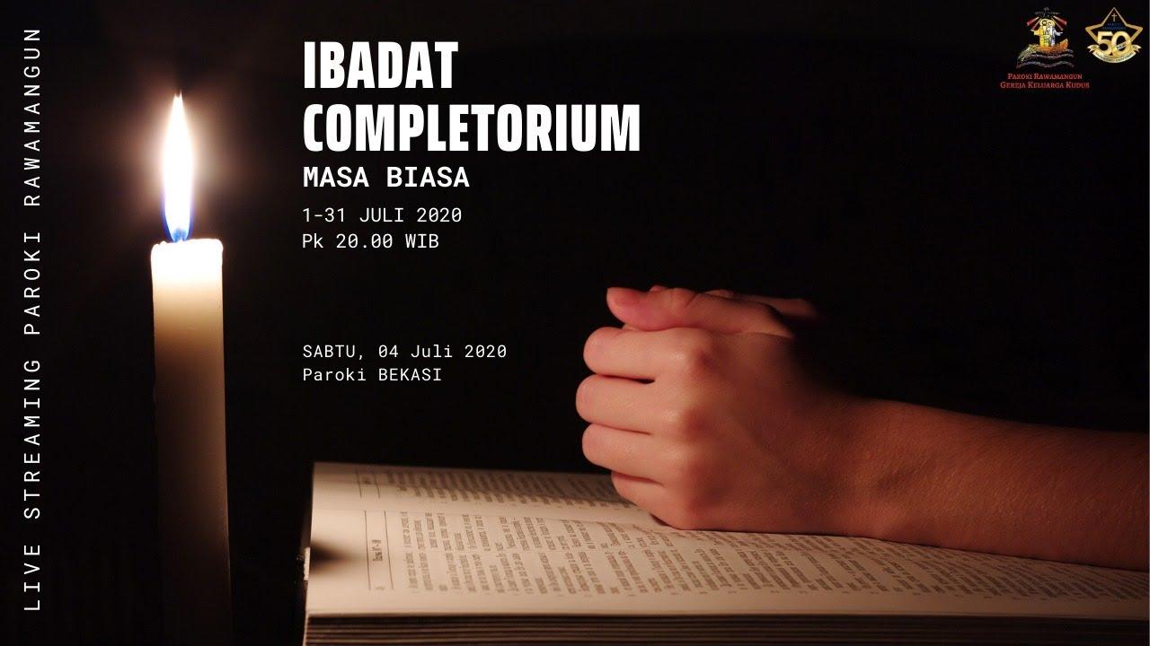 IBADAT PENUTUP ( COMPLETORIUM ), 5 Juli 2020 pkl 20.00