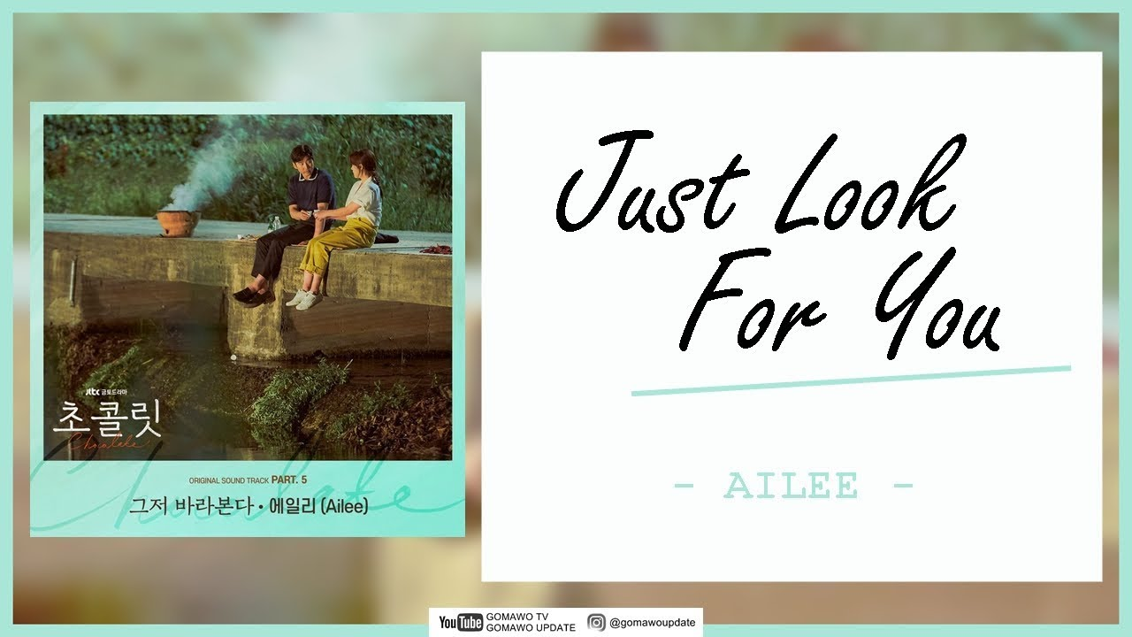 Ailee Just Look For You Ost Chocolate Part 5 Easy Lyrics Indo Sub By Gomawo