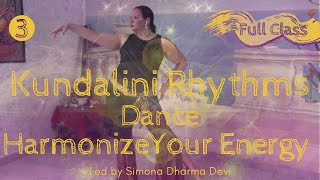 ♥️KUNDALINI RHYTHMS DANCE: Healing Meditative Dance (CLASS 3 OF 4) ~ Energize Your Chakra