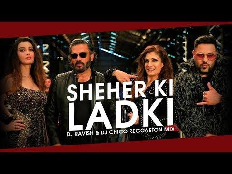 sheher-ki-ladki- -khandaani-shafakhana- -reggaeton-mix- -dj-ravish-&-dj-chico