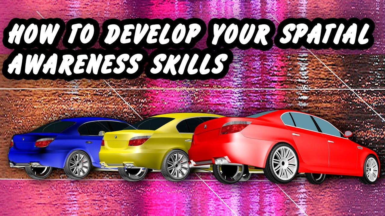666f87f0e540 HOW TO DEVELOP YOUR SPATIAL AWARENESS SKILLS.FULL VERSION - YouTube