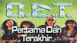 Download lagu G.E.T - Pertama Dan Terakhir