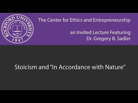 "Stoicism and ""In Accordance With Nature"" - Center for Ethics and Entrepreneurship Lecture"