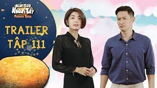 Ngôi sao khoai tây | trailer tập 111: Trần Sơn