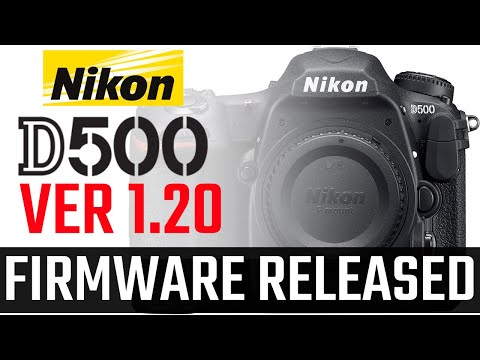 Nikon D500 Firmware Version 1.20 Released