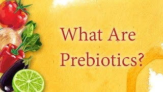 Prebiotics : Get Optimum Dietary Health by Feeding Prebiotics to Your Good Gut Bacteria
