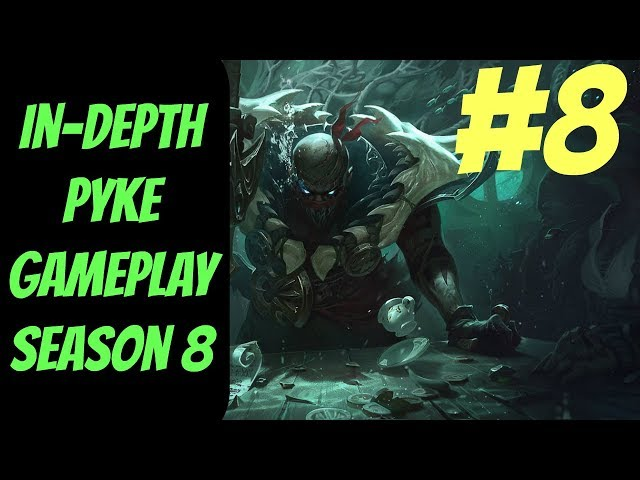 Pyke In-Depth Gameplay #8 --  Season 8 -- How to Win as Support -- League of Legends