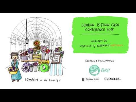 London Bitcoin Cash Conference 2018 Overview