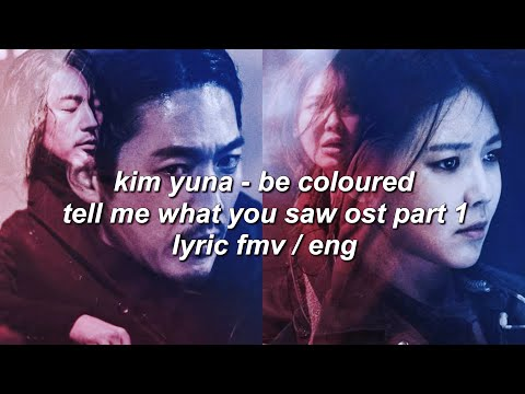 [FMV] Kim Yuna (김윤아) - Be Colored 물들어간다 (Tell Me What You Saw OST Part 1)
