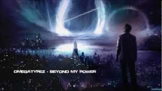 Omegatypez - Beyond My Power [HQ Original]
