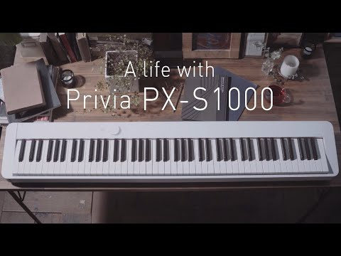 A Life with Privia PX-S1000 | CASIO