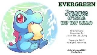 Evergreen (142) (JTLeung Hip Hop Ballad)