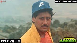 Aaj Nahi Toh Kal   Aakhri Adaalat   Full Song Hd  