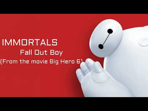 Immortals Lyrics Video - Fall Out Boy (From the movie Big Hero 6)