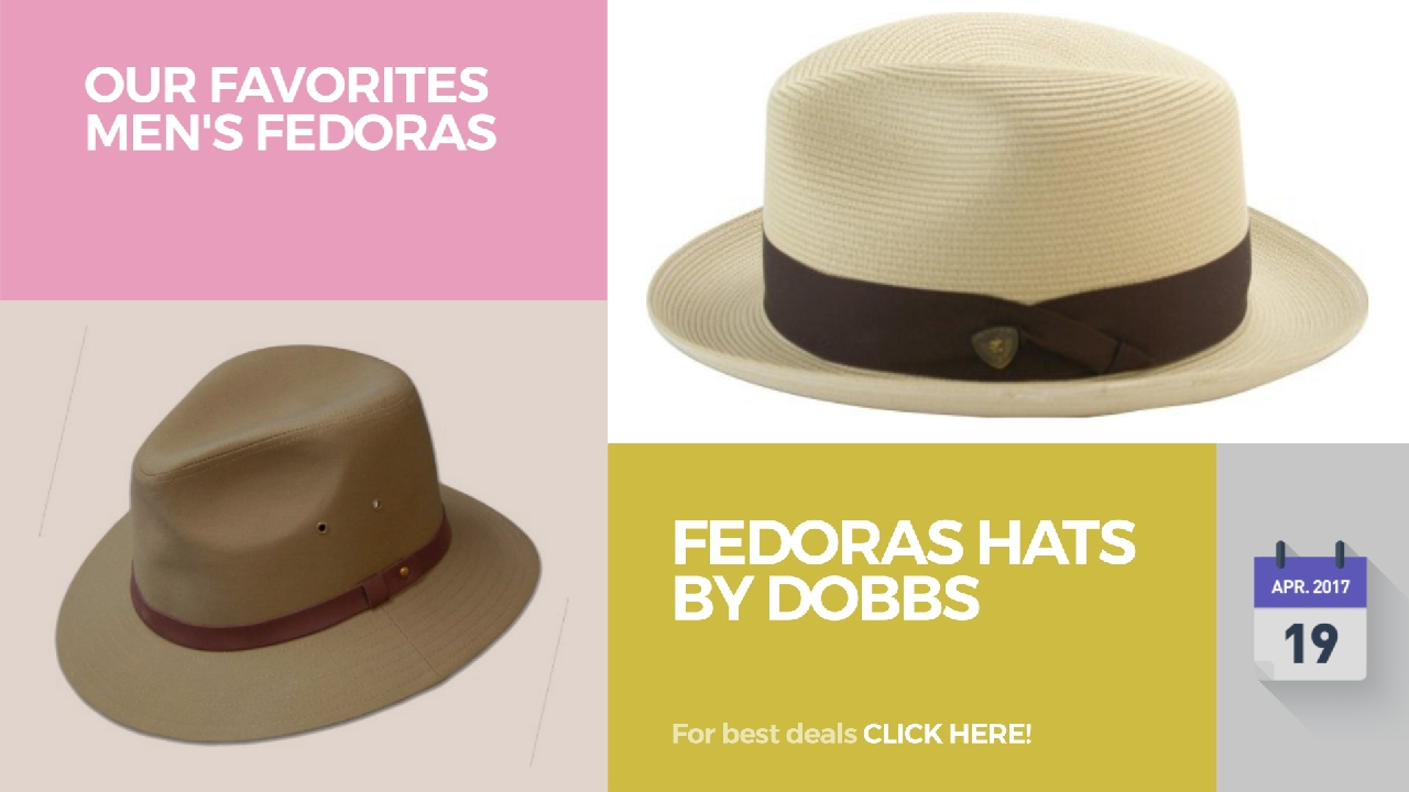 4c0dd45b9 Fedoras Hats By Dobbs Our Favorites Men's Fedoras
