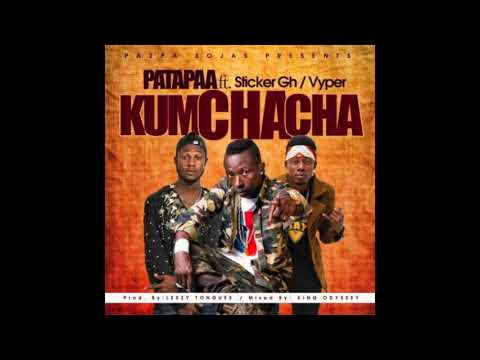 Patapaa – Kumchacha ft. Sticker & Vyper (Audio Slide)