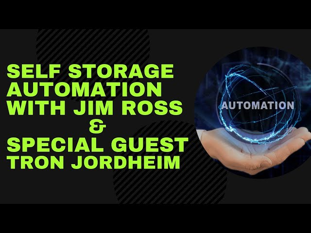 Self Storage Automation With Jim Ross and Special Guest Tron Jordheim